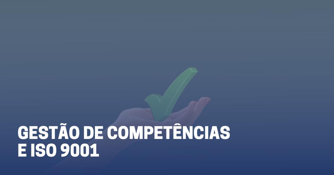 Gestão de competências e ISO 9001